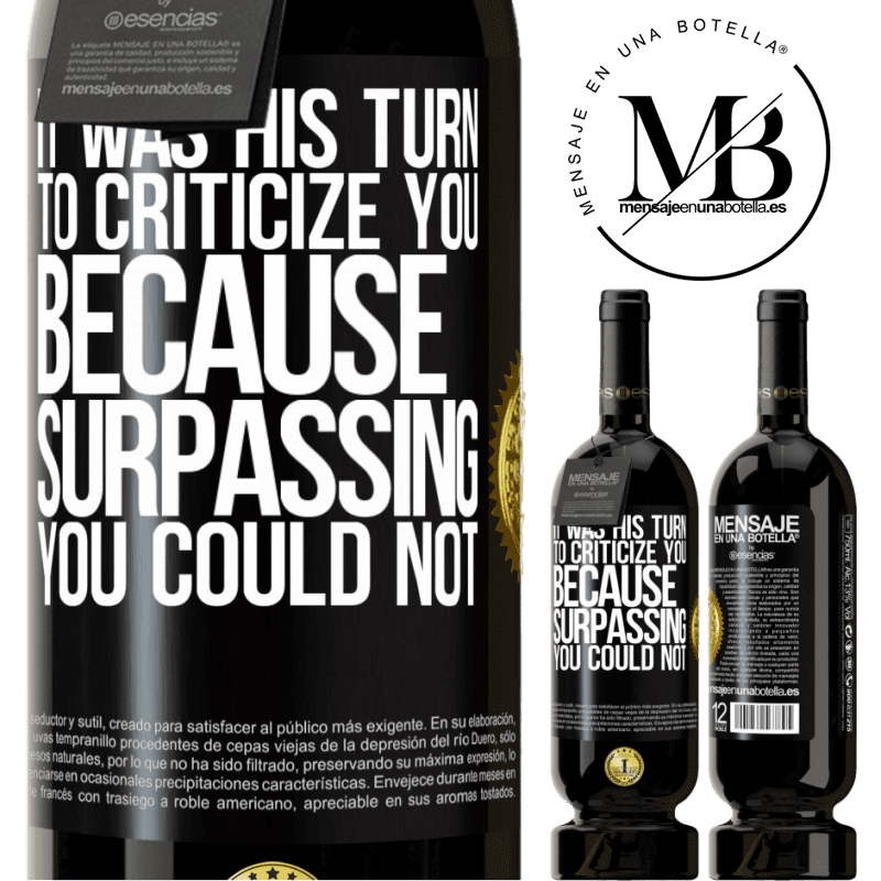 29,95 € Free Shipping   Red Wine Premium Edition MBS® Reserva It was his turn to criticize you, because surpassing you could not Black Label. Customizable label Reserva 12 Months Harvest 2013 Tempranillo