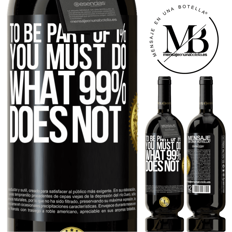 29,95 € Free Shipping   Red Wine Premium Edition MBS® Reserva To be part of 1% you must do what 99% does not Black Label. Customizable label Reserva 12 Months Harvest 2013 Tempranillo