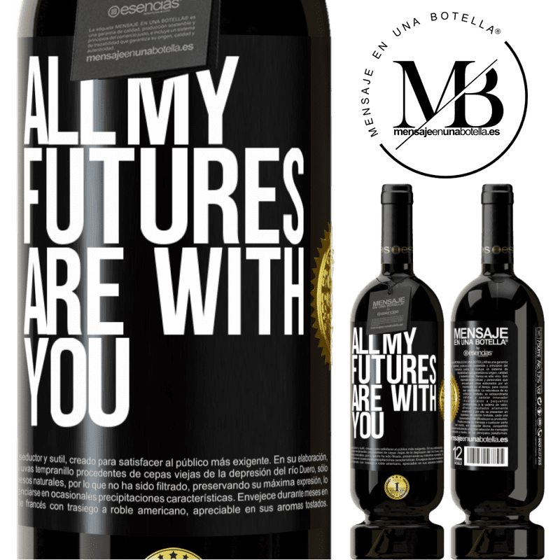 29,95 € Free Shipping | Red Wine Premium Edition MBS® Reserva All my futures are with you Black Label. Customizable label Reserva 12 Months Harvest 2013 Tempranillo