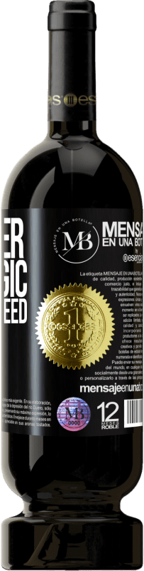 «Whoever has magic does not need tricks» Premium Edition MBS® Reserva