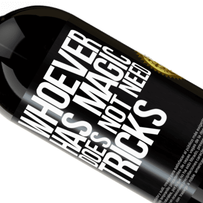 Unique & Personal Expressions. «Whoever has magic does not need tricks» Premium Edition MBS® Reserva