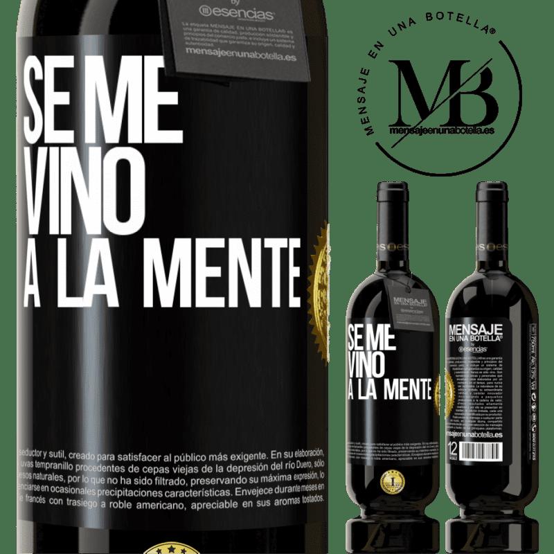 29,95 € Free Shipping | Red Wine Premium Edition MBS® Reserva Se me VINO a la mente… Black Label. Customizable label Reserva 12 Months Harvest 2013 Tempranillo
