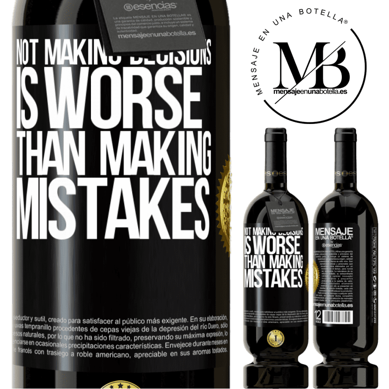 29,95 € Free Shipping | Red Wine Premium Edition MBS® Reserva Not making decisions is worse than making mistakes Black Label. Customizable label Reserva 12 Months Harvest 2013 Tempranillo
