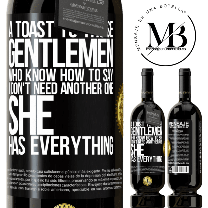 29,95 € Free Shipping | Red Wine Premium Edition MBS® Reserva A toast to those gentlemen who know how to say I don't need another one, she has everything Black Label. Customizable label Reserva 12 Months Harvest 2013 Tempranillo