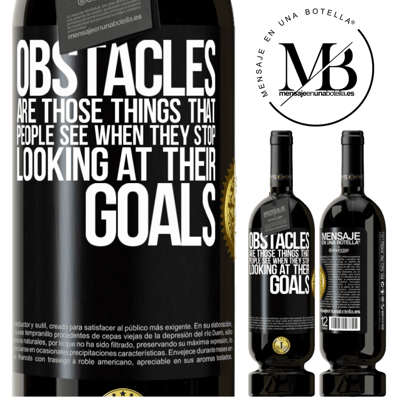 29,95 € Free Shipping   Red Wine Premium Edition MBS® Reserva Obstacles are those things that people see when they stop looking at their goals Black Label. Customizable label Reserva 12 Months Harvest 2013 Tempranillo
