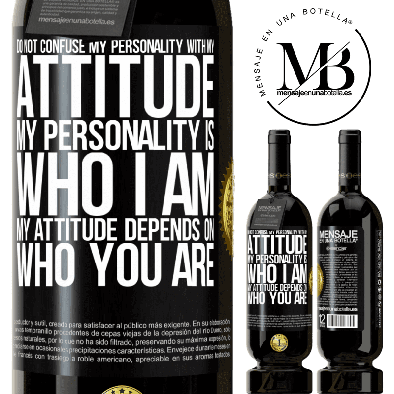 29,95 € Free Shipping | Red Wine Premium Edition MBS® Reserva Do not confuse my personality with my attitude. My personality is who I am. My attitude depends on who you are Black Label. Customizable label Reserva 12 Months Harvest 2013 Tempranillo