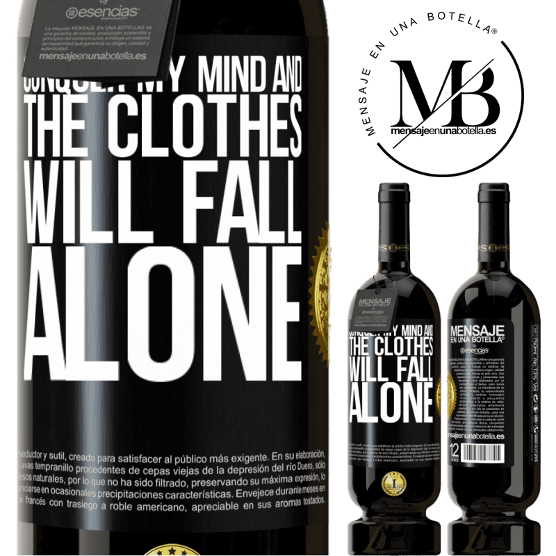 29,95 € Free Shipping | Red Wine Premium Edition MBS® Reserva Conquer my mind and the clothes will fall alone Black Label. Customizable label Reserva 12 Months Harvest 2013 Tempranillo