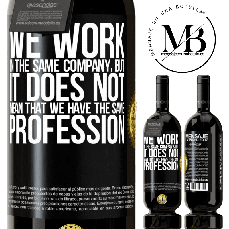 29,95 € Free Shipping | Red Wine Premium Edition MBS® Reserva That we work in the same company does not mean that we have the same profession Black Label. Customizable label Reserva 12 Months Harvest 2013 Tempranillo