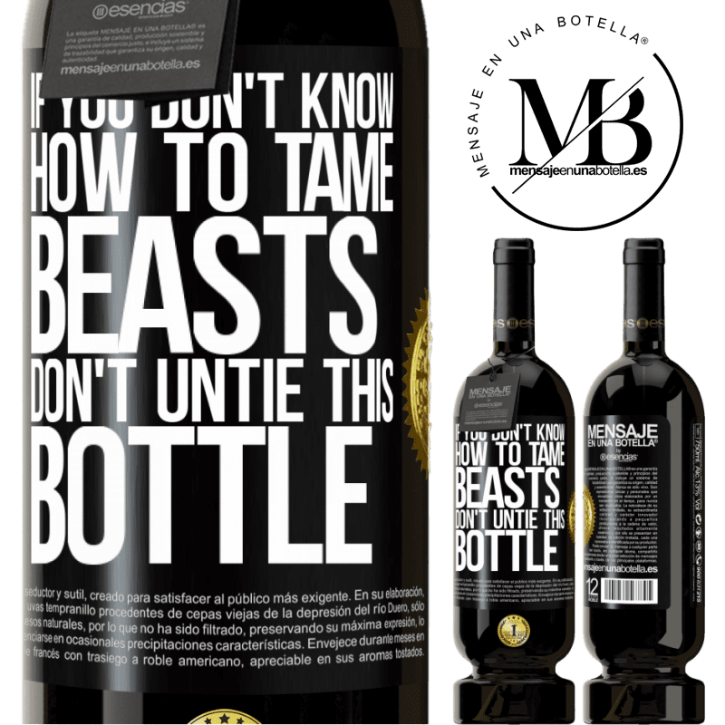 29,95 € Free Shipping   Red Wine Premium Edition MBS® Reserva If you don't know how to tame beasts don't untie this bottle Black Label. Customizable label Reserva 12 Months Harvest 2013 Tempranillo