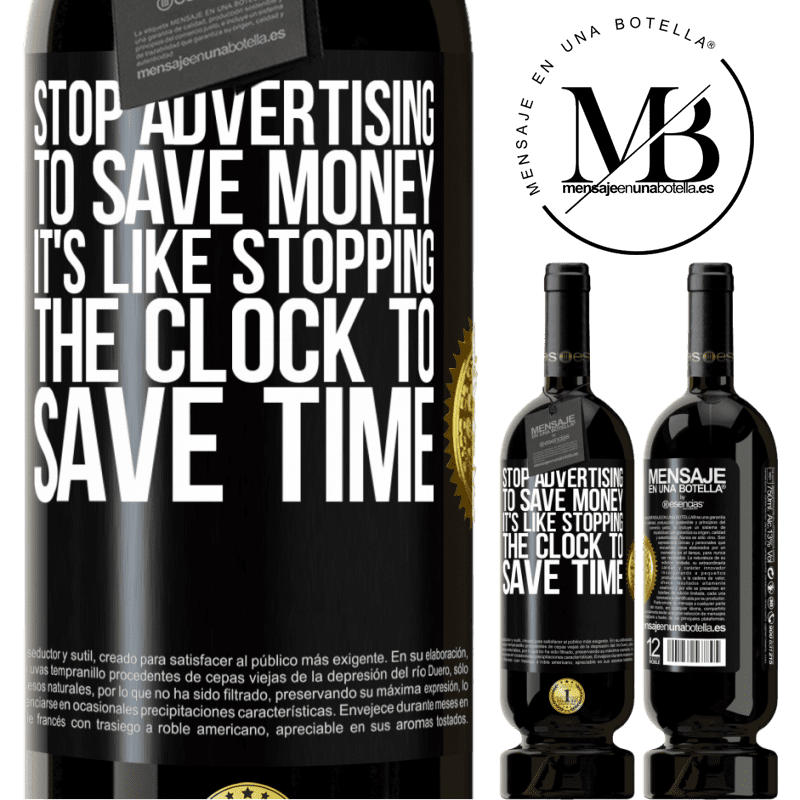 29,95 € Free Shipping | Red Wine Premium Edition MBS® Reserva Stop advertising to save money, it's like stopping the clock to save time Black Label. Customizable label Reserva 12 Months Harvest 2013 Tempranillo