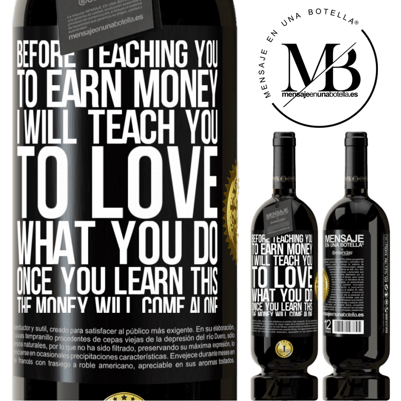 29,95 € Free Shipping | Red Wine Premium Edition MBS® Reserva Before teaching you to earn money, I will teach you to love what you do. Once you learn this, the money will come alone Black Label. Customizable label Reserva 12 Months Harvest 2013 Tempranillo
