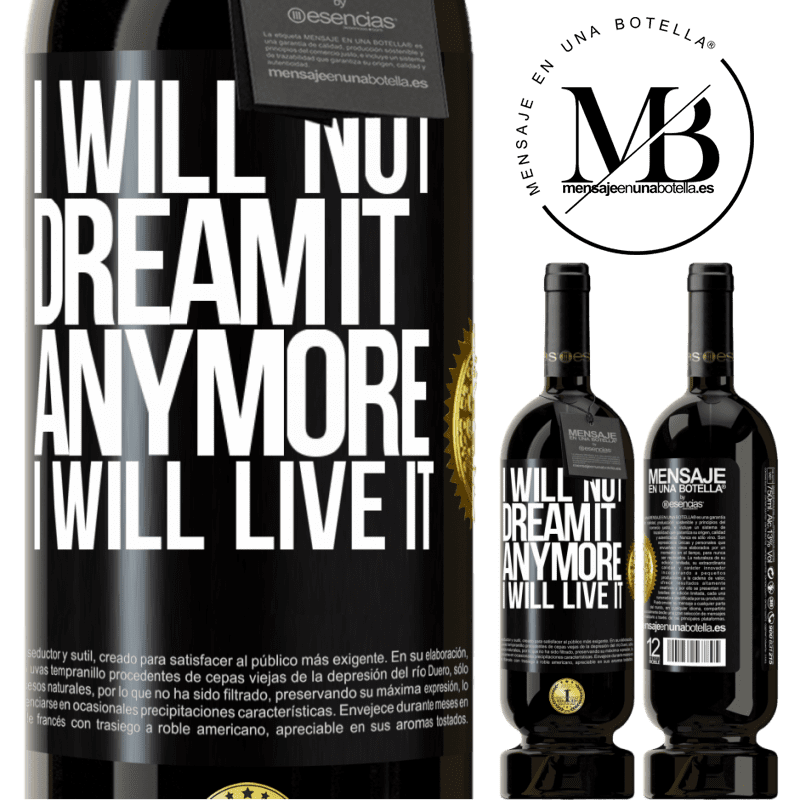 29,95 € Free Shipping | Red Wine Premium Edition MBS® Reserva I will not dream it anymore. I will live it Black Label. Customizable label Reserva 12 Months Harvest 2013 Tempranillo