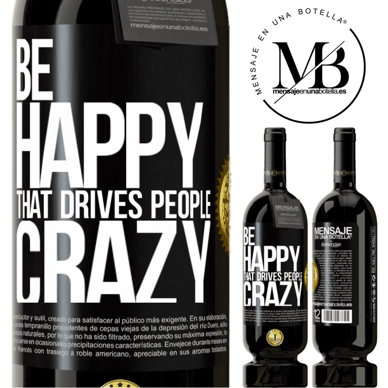 29,95 € Free Shipping | Red Wine Premium Edition MBS® Reserva Be happy. That drives people crazy Black Label. Customizable label Reserva 12 Months Harvest 2013 Tempranillo
