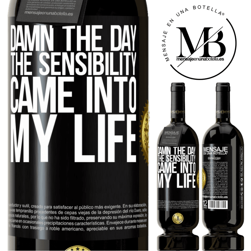 29,95 € Free Shipping | Red Wine Premium Edition MBS® Reserva Damn the day the sensibility came into my life Black Label. Customizable label Reserva 12 Months Harvest 2013 Tempranillo