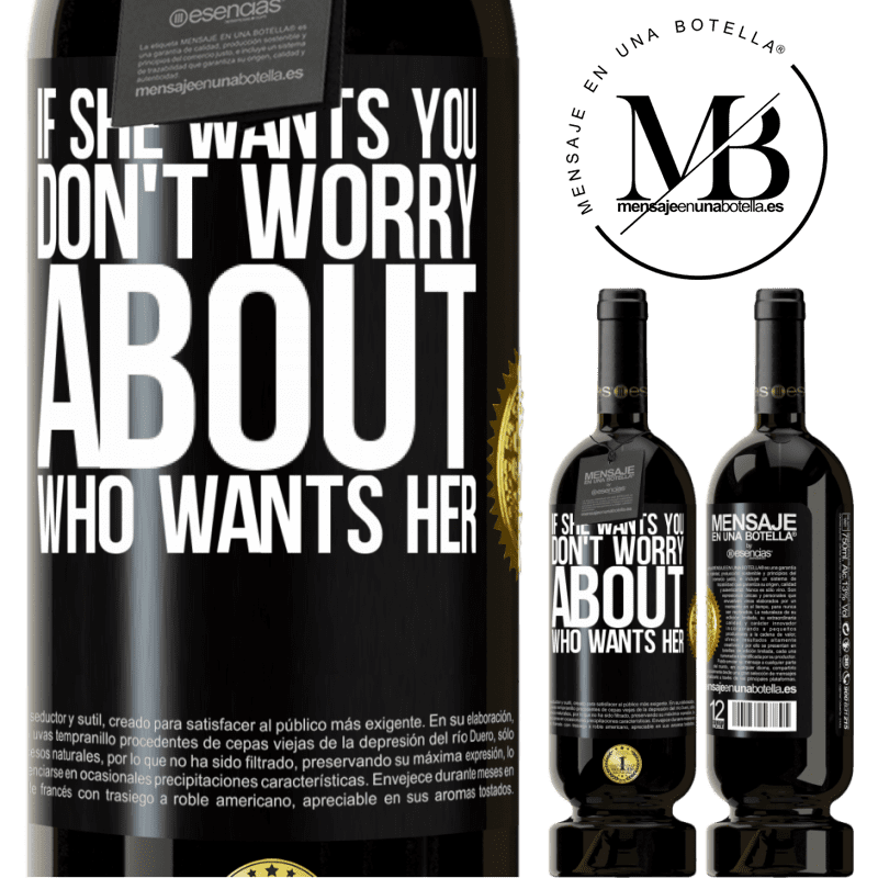 29,95 € Free Shipping | Red Wine Premium Edition MBS® Reserva If she wants you, don't worry about who wants her Black Label. Customizable label Reserva 12 Months Harvest 2013 Tempranillo