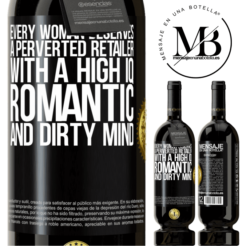 29,95 € Free Shipping | Red Wine Premium Edition MBS® Reserva Every woman deserves a perverted retailer with a high IQ, romantic and dirty mind Black Label. Customizable label Reserva 12 Months Harvest 2013 Tempranillo