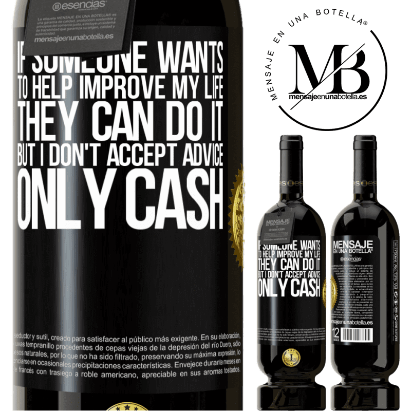 29,95 € Free Shipping | Red Wine Premium Edition MBS® Reserva If someone wants to help improve my life, they can do it. But I don't accept advice, only cash Black Label. Customizable label Reserva 12 Months Harvest 2013 Tempranillo