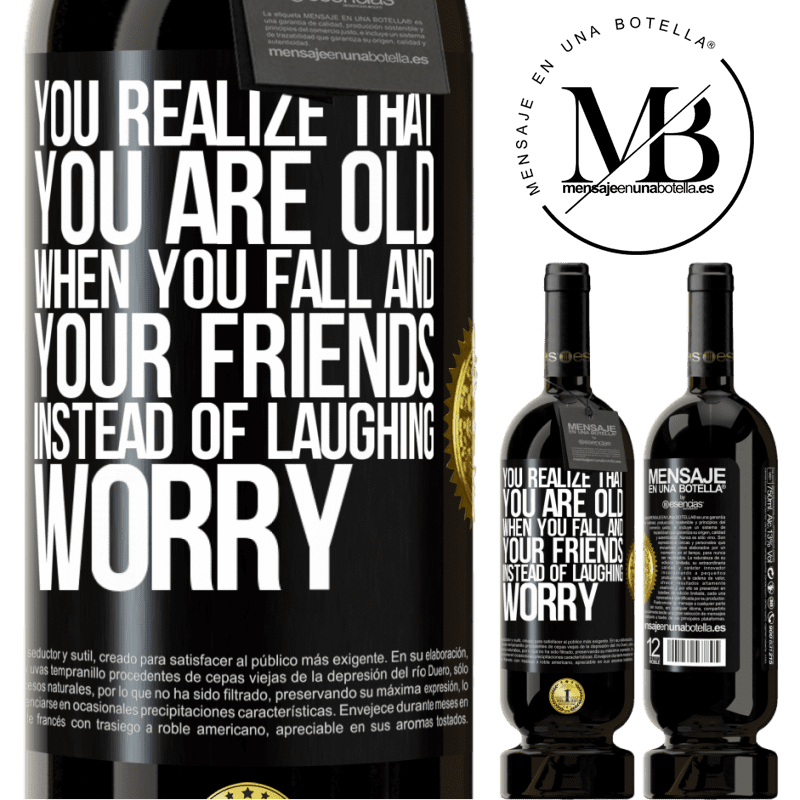 29,95 € Free Shipping | Red Wine Premium Edition MBS® Reserva You realize that you are old when you fall and your friends, instead of laughing, worry Black Label. Customizable label Reserva 12 Months Harvest 2013 Tempranillo