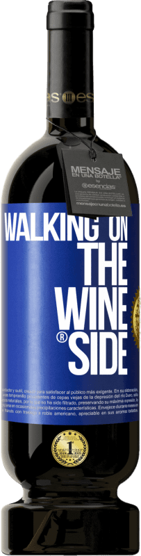 29,95 € | Red Wine Premium Edition MBS® Reserva Walking on the Wine Side® Blue Label. Customizable label Reserva 12 Months Harvest 2013 Tempranillo