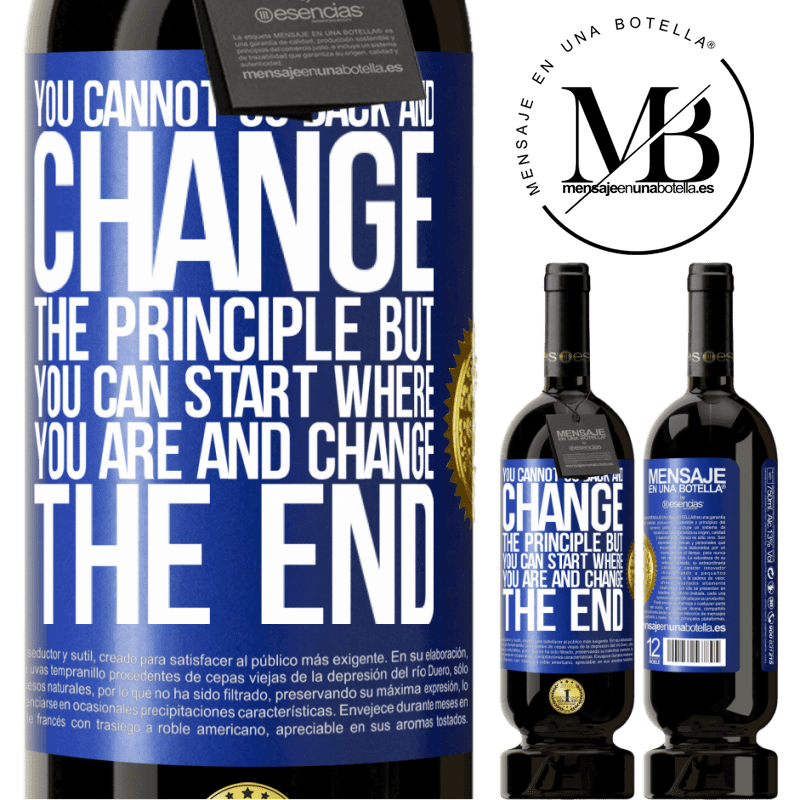 29,95 € Free Shipping | Red Wine Premium Edition MBS® Reserva You cannot go back and change the principle. But you can start where you are and change the end Blue Label. Customizable label Reserva 12 Months Harvest 2013 Tempranillo