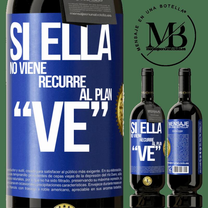 29,95 € Free Shipping   Red Wine Premium Edition MBS® Reserva Si ella no viene, recurre al plan VE Blue Label. Customizable label Reserva 12 Months Harvest 2013 Tempranillo