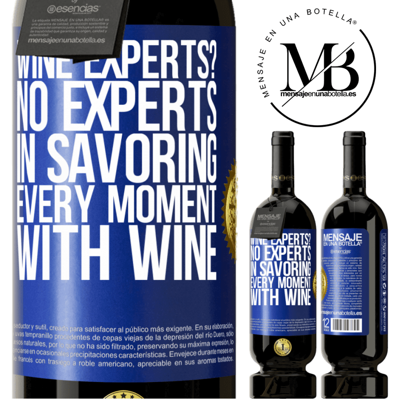 29,95 € Free Shipping | Red Wine Premium Edition MBS® Reserva wine experts? No, experts in savoring every moment, with wine Blue Label. Customizable label Reserva 12 Months Harvest 2013 Tempranillo