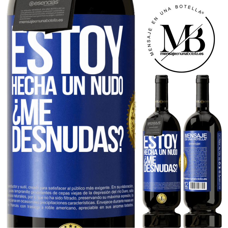 29,95 € Free Shipping | Red Wine Premium Edition MBS® Reserva Estoy hecha un nudo. ¿Me desnudas? Blue Label. Customizable label Reserva 12 Months Harvest 2013 Tempranillo