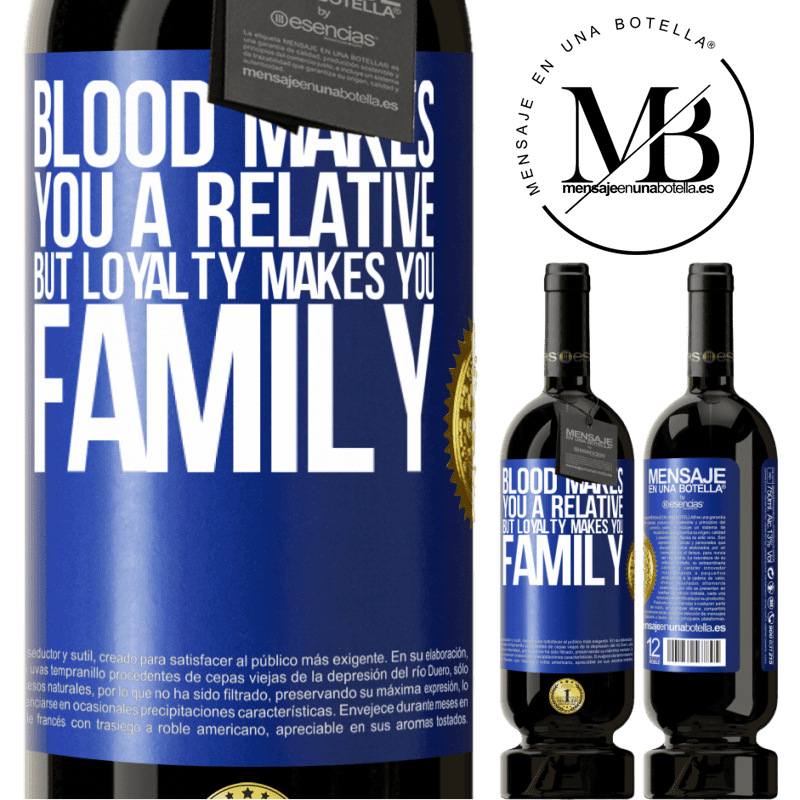 29,95 € Free Shipping | Red Wine Premium Edition MBS® Reserva Blood makes you a relative, but loyalty makes you family Blue Label. Customizable label Reserva 12 Months Harvest 2013 Tempranillo