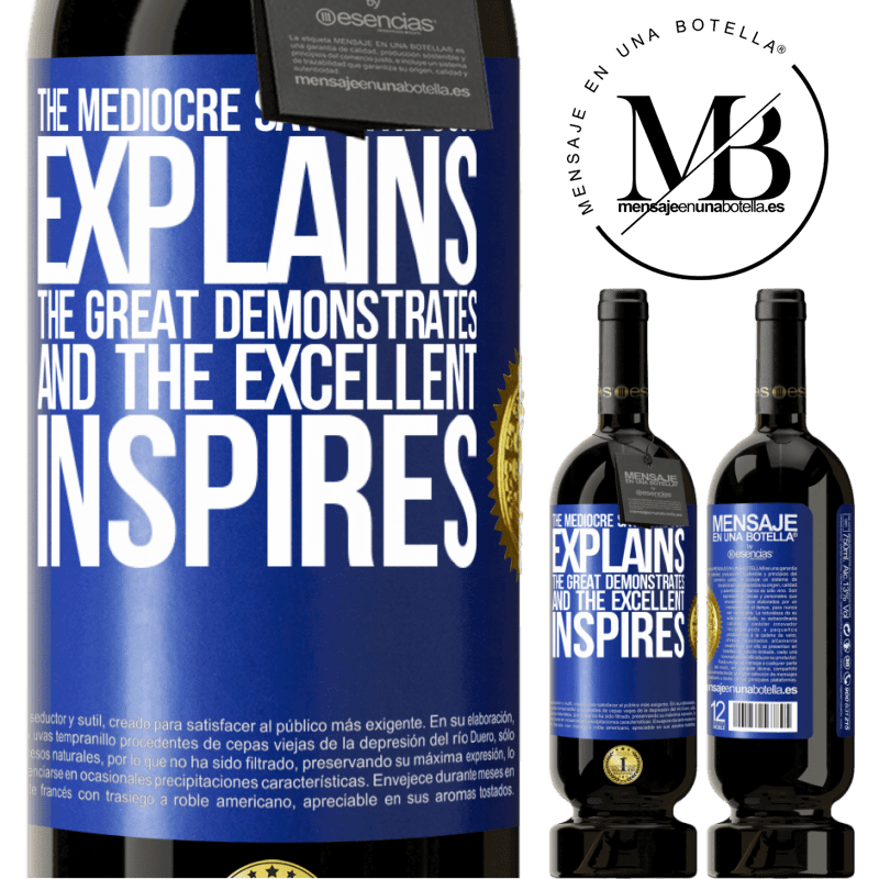 29,95 € Free Shipping | Red Wine Premium Edition MBS® Reserva The mediocre says, the good explains, the great demonstrates and the excellent inspires Blue Label. Customizable label Reserva 12 Months Harvest 2013 Tempranillo