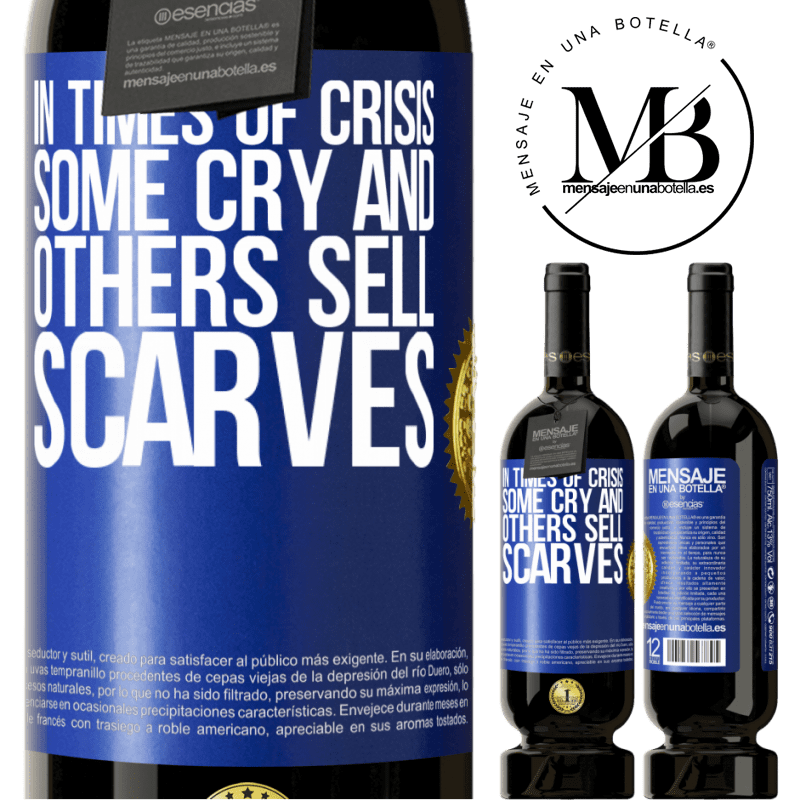 29,95 € Free Shipping | Red Wine Premium Edition MBS® Reserva In times of crisis, some cry and others sell scarves Blue Label. Customizable label Reserva 12 Months Harvest 2013 Tempranillo