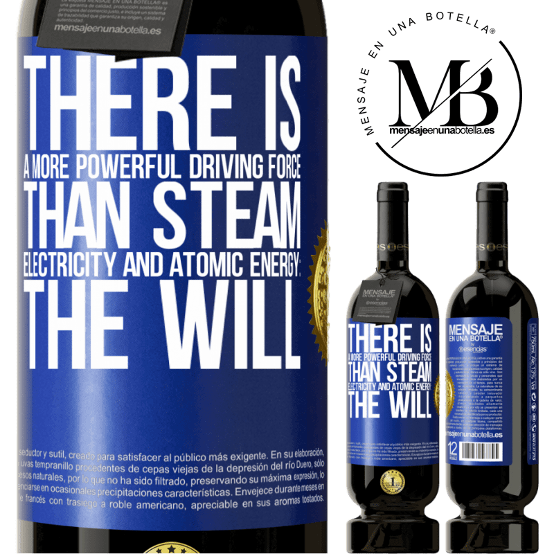 29,95 € Free Shipping | Red Wine Premium Edition MBS® Reserva There is a more powerful driving force than steam, electricity and atomic energy: The will Blue Label. Customizable label Reserva 12 Months Harvest 2013 Tempranillo