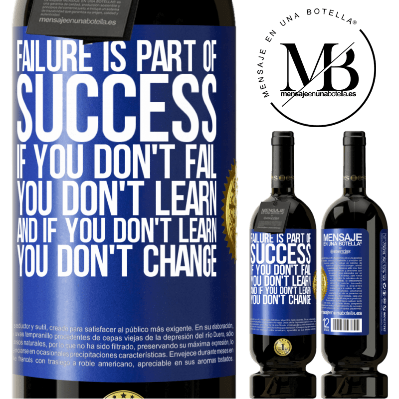 29,95 € Free Shipping | Red Wine Premium Edition MBS® Reserva Failure is part of success. If you don't fail, you don't learn. And if you don't learn, you don't change Blue Label. Customizable label Reserva 12 Months Harvest 2013 Tempranillo