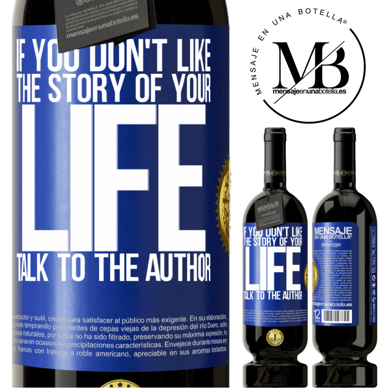 29,95 € Free Shipping | Red Wine Premium Edition MBS® Reserva If you don't like the story of your life, talk to the author Blue Label. Customizable label Reserva 12 Months Harvest 2013 Tempranillo