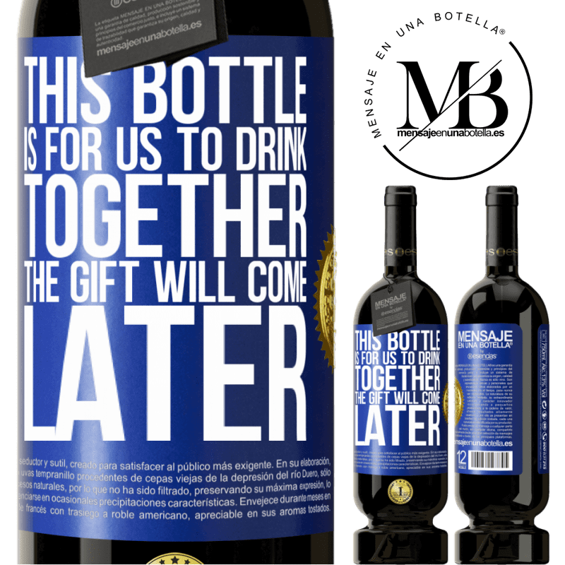 29,95 € Free Shipping | Red Wine Premium Edition MBS® Reserva This bottle is for us to drink together. The gift will come later Blue Label. Customizable label Reserva 12 Months Harvest 2013 Tempranillo