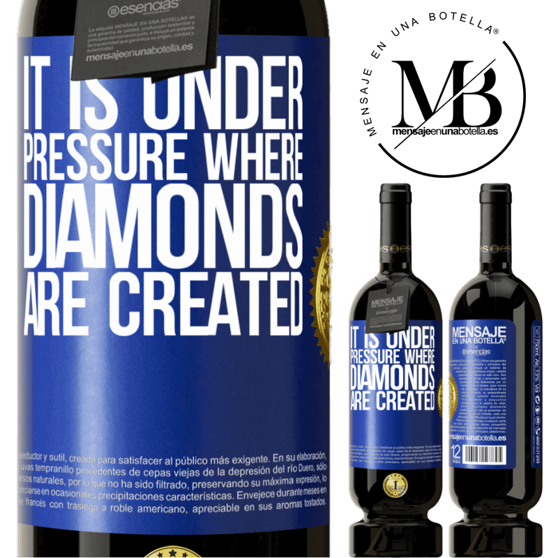 29,95 € Free Shipping | Red Wine Premium Edition MBS® Reserva It is under pressure where diamonds are created Blue Label. Customizable label Reserva 12 Months Harvest 2013 Tempranillo