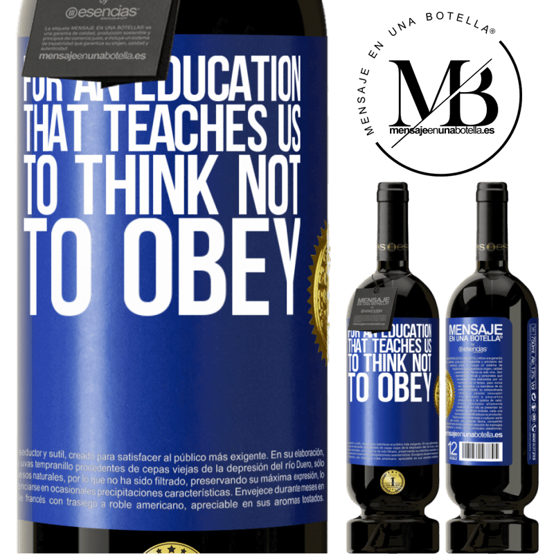 29,95 € Free Shipping   Red Wine Premium Edition MBS® Reserva For an education that teaches us to think not to obey Blue Label. Customizable label Reserva 12 Months Harvest 2013 Tempranillo