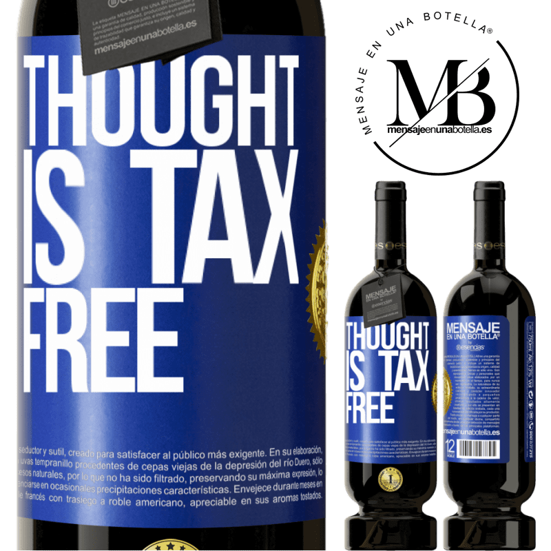 29,95 € Free Shipping | Red Wine Premium Edition MBS® Reserva Thought is tax free Blue Label. Customizable label Reserva 12 Months Harvest 2013 Tempranillo