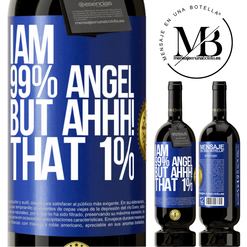 29,95 € Free Shipping | Red Wine Premium Edition MBS® Reserva I am 99% angel, but ahhh! that 1% Blue Label. Customizable label Reserva 12 Months Harvest 2013 Tempranillo