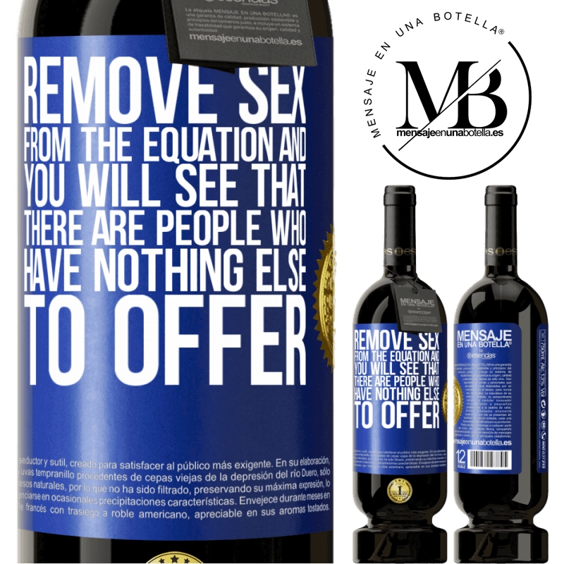 29,95 € Free Shipping   Red Wine Premium Edition MBS® Reserva Remove sex from the equation and you will see that there are people who have nothing else to offer Blue Label. Customizable label Reserva 12 Months Harvest 2013 Tempranillo