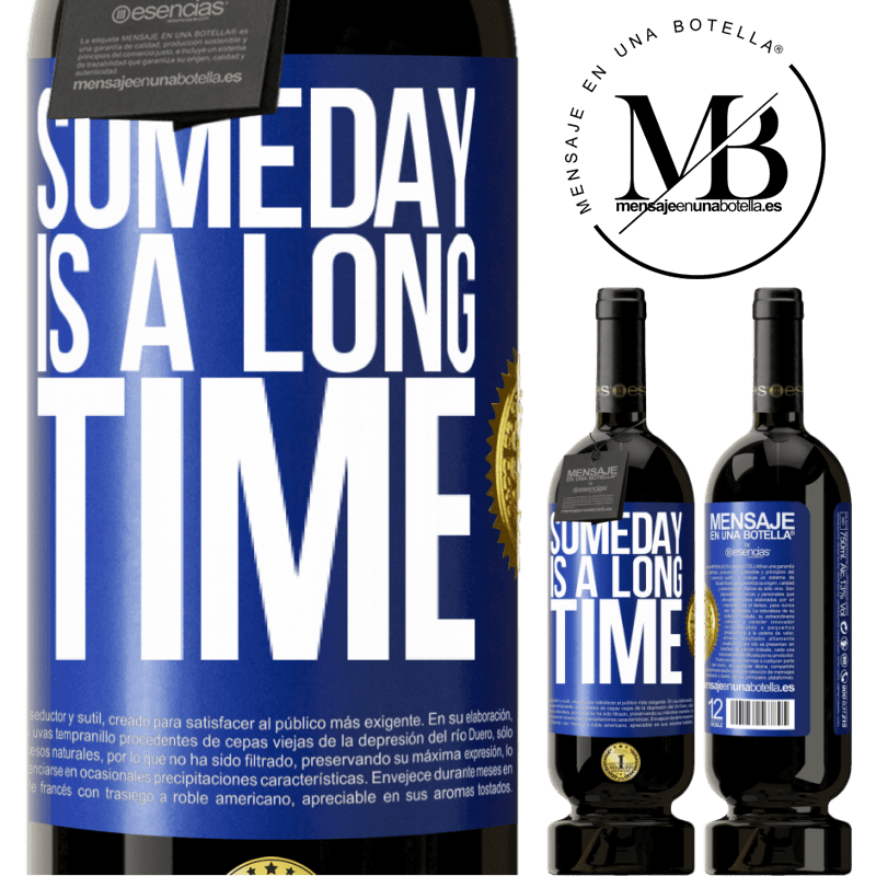 29,95 € Free Shipping | Red Wine Premium Edition MBS® Reserva Someday is a long time Blue Label. Customizable label Reserva 12 Months Harvest 2013 Tempranillo