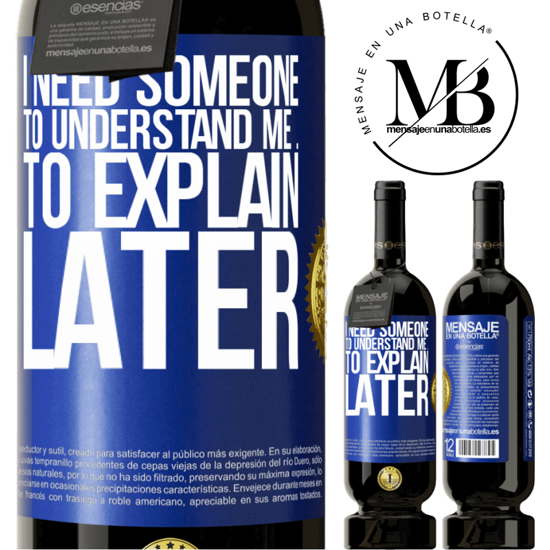 29,95 € Free Shipping | Red Wine Premium Edition MBS® Reserva I need someone to understand me ... To explain later Blue Label. Customizable label Reserva 12 Months Harvest 2013 Tempranillo