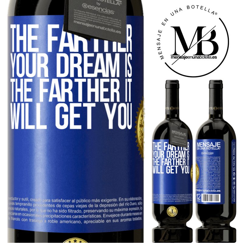 29,95 € Free Shipping | Red Wine Premium Edition MBS® Reserva The farther your dream is, the farther it will get you Blue Label. Customizable label Reserva 12 Months Harvest 2013 Tempranillo