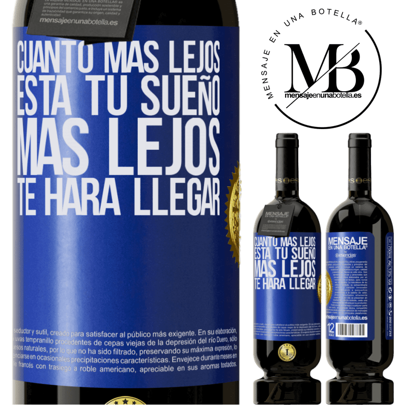 29,95 € Envoi gratuit | Vin rouge Édition Premium MBS® Reserva Plus votre rêve est éloigné, plus il vous mènera loin Étiquette Bleue. Étiquette personnalisable Reserva 12 Mois Récolte 2013 Tempranillo