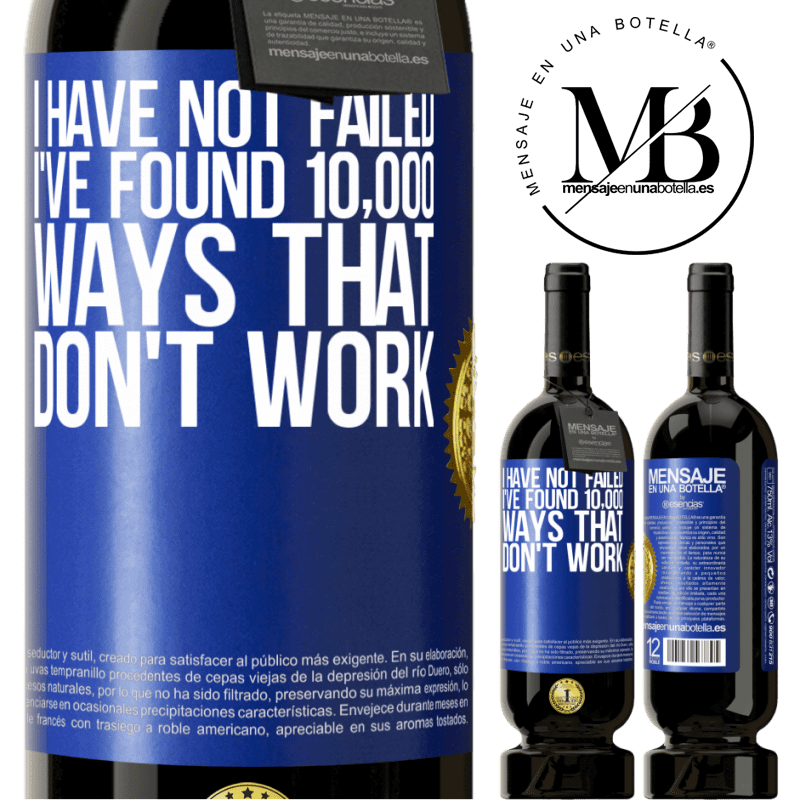 29,95 € Free Shipping   Red Wine Premium Edition MBS® Reserva I have not failed. I've found 10,000 ways that don't work Blue Label. Customizable label Reserva 12 Months Harvest 2013 Tempranillo