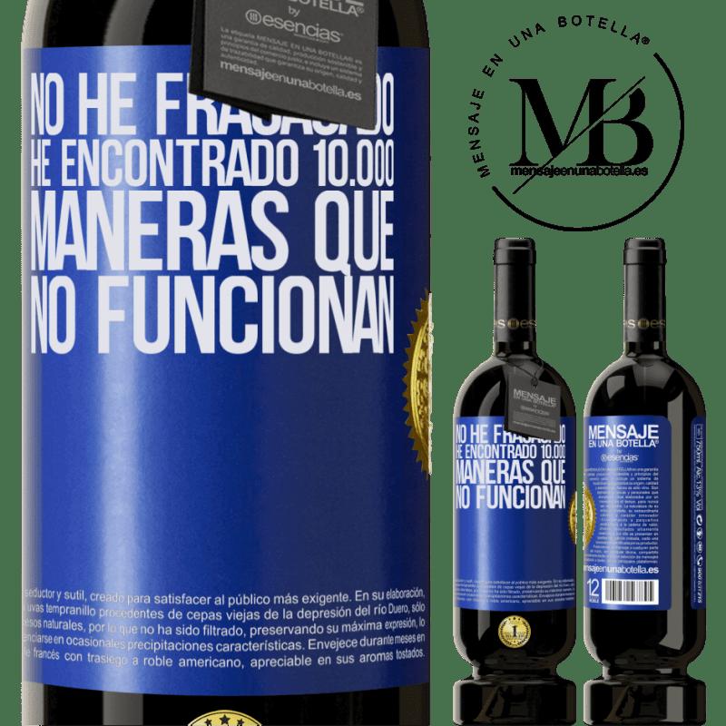 29,95 € Envoi gratuit   Vin rouge Édition Premium MBS® Reserva Je n'ai pas échoué. J'ai trouvé 10 000 façons qui ne fonctionnent pas Étiquette Bleue. Étiquette personnalisable Reserva 12 Mois Récolte 2013 Tempranillo
