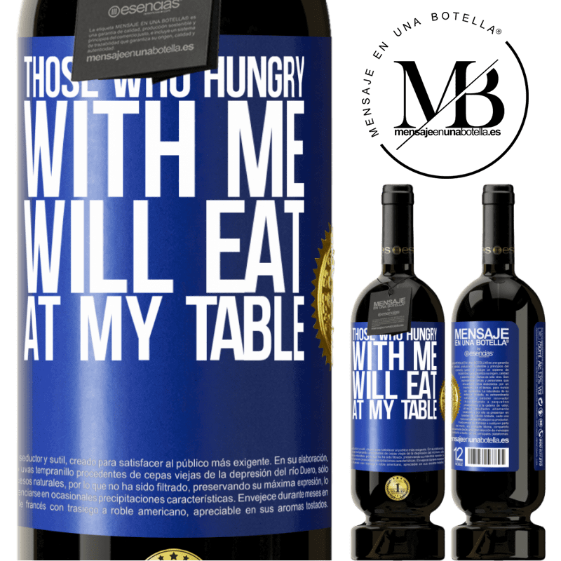 29,95 € Free Shipping | Red Wine Premium Edition MBS® Reserva Those who hungry with me will eat at my table Blue Label. Customizable label Reserva 12 Months Harvest 2013 Tempranillo