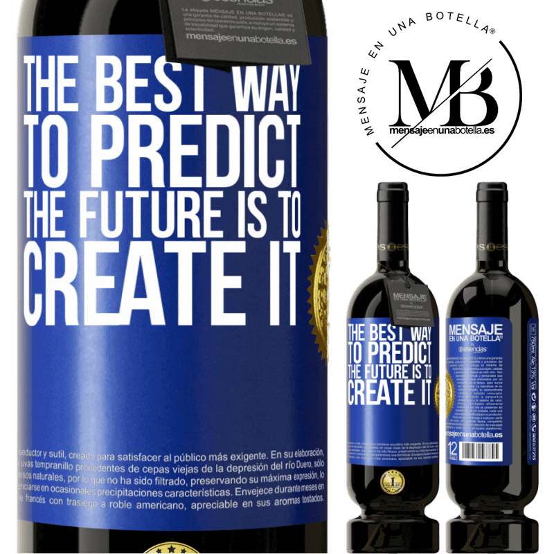 29,95 € Free Shipping | Red Wine Premium Edition MBS® Reserva The best way to predict the future is to create it Blue Label. Customizable label Reserva 12 Months Harvest 2013 Tempranillo