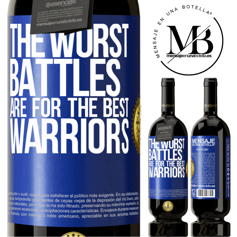 29,95 € Free Shipping | Red Wine Premium Edition MBS® Reserva The worst battles are for the best warriors Blue Label. Customizable label Reserva 12 Months Harvest 2013 Tempranillo