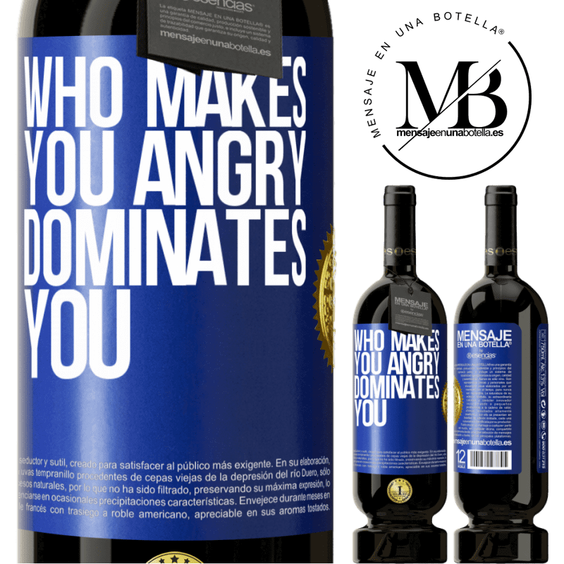 29,95 € Free Shipping | Red Wine Premium Edition MBS® Reserva Who makes you angry dominates you Blue Label. Customizable label Reserva 12 Months Harvest 2013 Tempranillo