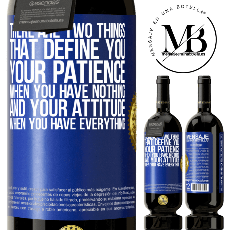 29,95 € Free Shipping | Red Wine Premium Edition MBS® Reserva There are two things that define you. Your patience when you have nothing, and your attitude when you have everything Blue Label. Customizable label Reserva 12 Months Harvest 2013 Tempranillo